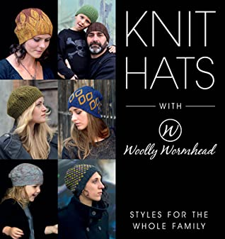 Knit Hats with Woolly Wormhead: Styles for the Whole Family