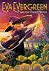 Eva Evergreen and the Cursed Witch (Eva Evergreen, Semi-Magical Witch #2)