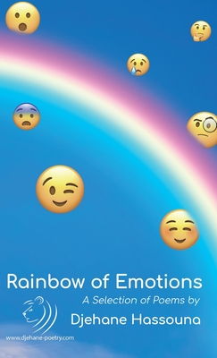 Rainbow of Emotions: A Selection of Poems by Djehane Hassouna