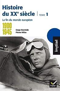 Histoire du XXe siècle, tome 1 : La fin du monde européen 1900-1945