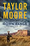 Down Range by Taylor Moore