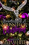 Dreaming Of A Bossed Up Christmas