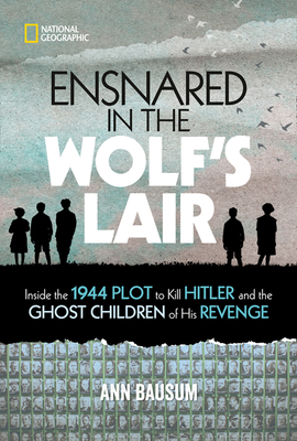 Ensnared in the Wolf's Lair by Ann Bausum