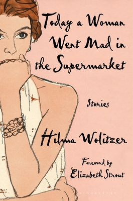 Today a Woman Went Mad in the Supermarket: Stories