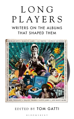 Long Players: Writers on the Albums that Shaped Them