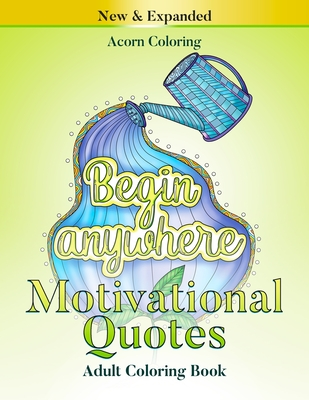 Motivational Quotes Adult Coloring Book: Inspirational Words to Reduce Stress, Good Vibes Mandalas And Patterns with Positive Affirmations To Boost Your Confidence and Improve Relaxation