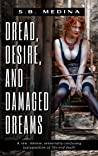 Dread, Desire, and Damaged Dreams