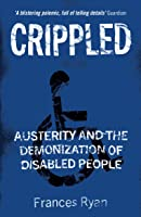 Crippled: Austerity and the Demonization of Disabled People