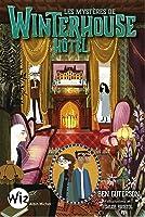 Les mystères de Winterhouse Hôtel (Winterhouse, #3)