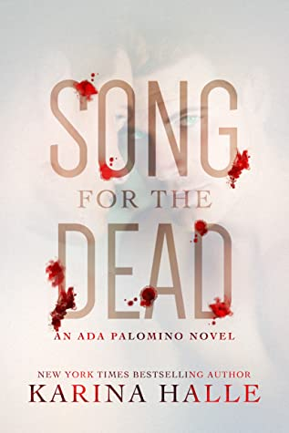 Song for the Dead (Ada Palomino, #2)