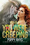 While You Were Creeping (Women of Dor Nye)