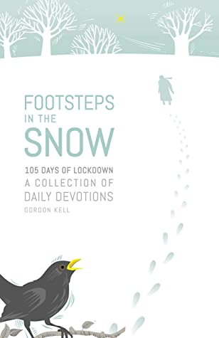 Footsteps in the Snow: 105 Days of lockdown