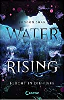 Water Rising - Flucht in die Tiefe (Light the Abyss, #1)