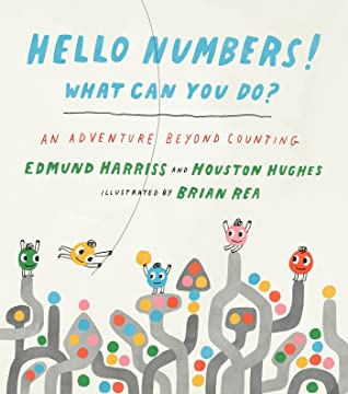 Hello Numbers! What Can You Do? by Edmund Harriss