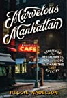 Marvelous Manhattan: Stories of the Restaurants, Bars, and Shops That Make This City Special
