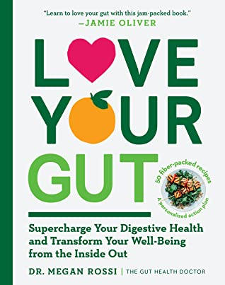 Love Your Gut: Supercharge Your Digestive Health and Transform Your Well-Being from the Inside Out