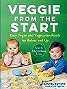 Veggie from the Start by Rachel Boyett