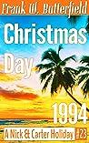 Christmas Day, 1994 (Nick & Carter Holiday, #23)