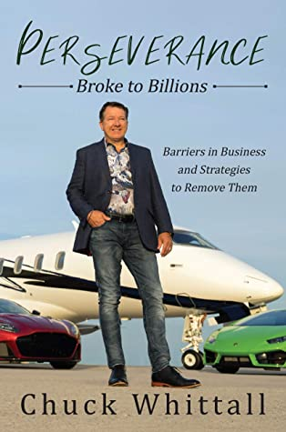 Perseverance: Broke to Billions: Barriers in Business and Strategies to Remove Them