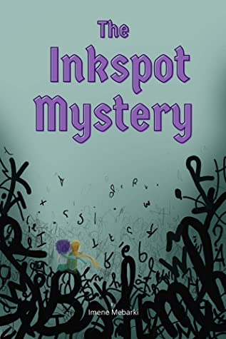 The Inkspot Mystery: Amazing Mystery and Fantasy Story for Childrens. Chapter Books for Kids 8-12 Year Old, (Please Caress this Book a Little Before you Open it)