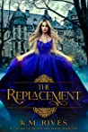 The Replacement (A Culling of Blood and Magic #1)