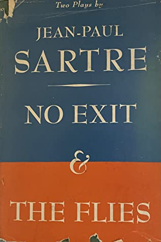 No Exit and the Flies by Jean-Paul Sartre