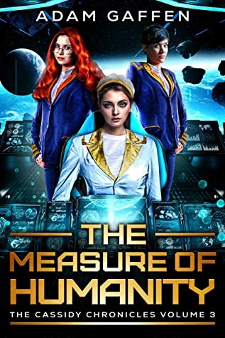 The Measure of Humanity: The Cassidy Chronicles Volume Three