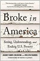 Broke in America: Seeing, Understanding, and Ending U.S. Poverty