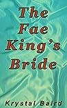 The Fae King's Bride: A Urban Fae Fantasy Romance Short Story