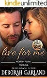 Live for Me (Mallory Family: North Fork Heroes, #2)