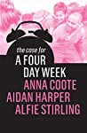 The Case for a Four Day Week by Anna Coote