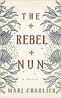 The Rebel Nun