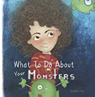 What To Do About Your Monsters