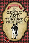 Book cover for The Gentle Art of Fortune Hunting