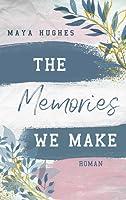 The Memories We Make (Fulton U, #1)