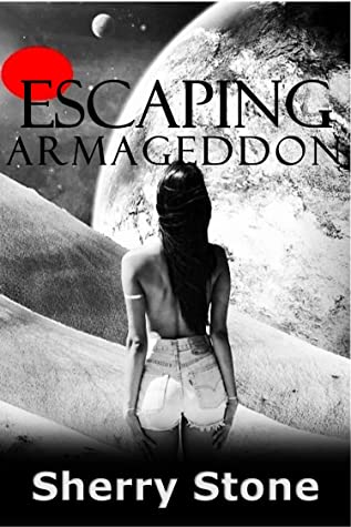 Escaping Armageddon: An Epic tale of four women doing what is necessary to survive in a dystopian, post-apocalyptic terrifying world.