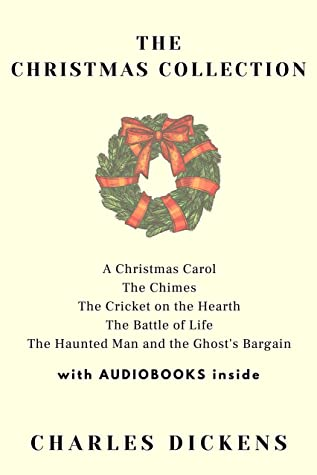 Charles Dickens - The Christmas Collection (5 books): A Christmas Carol, The Chimes, The Cricket on the Hearth, The Battle of Life, The Haunted Man and the Ghost's Bargain - WITH AUDIOBOOKS INSIDE