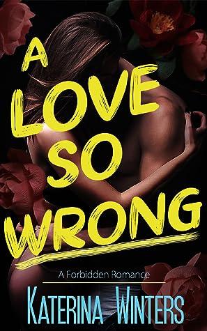 A Love So Wrong: A Forbidden Romance