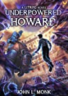 Book cover for Underpowered Howard: A LitRPG Adventure