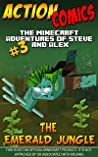Action Comics: The Minecraft Adventures of Steve and Alex: The Emerald Jungle – Part 3 (The Emerald Jungle - Action Comics Minecraft Steve and Alex Adventures)