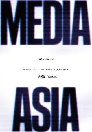 Media Asia Volume 47, Issue 3-4: Infodemics