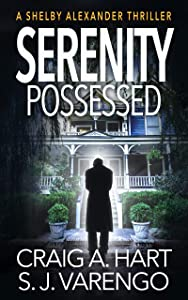 Serenity Possessed (The Shelby Alexander Thriller Series Book 8)