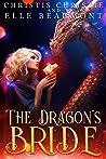 The Dragon's Bride by Christis Christie