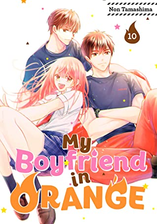 My Boyfriend in Orange, Vol. 10 (My Boyfriend in Orange, #10)