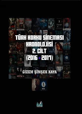 Türk Korku Sineması Kronolojisi - II. Cilt (2016 - 2017)