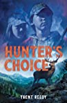Hunter's Choice by Trent Reedy