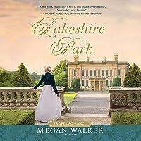 Lakeshire Park (The Proper Romance Regency Series)