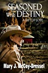Seasoned with Destiny: A Gift of Love (Double Dutch Ranch: Love at First Sight, #5)