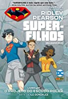 Os Superfilhos: O Projeto do Escudo Polar Vol.01