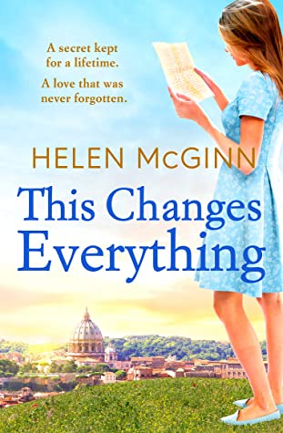 This Changes Everything: An uplifting story of love and family from TV wine expert Helen McGinn